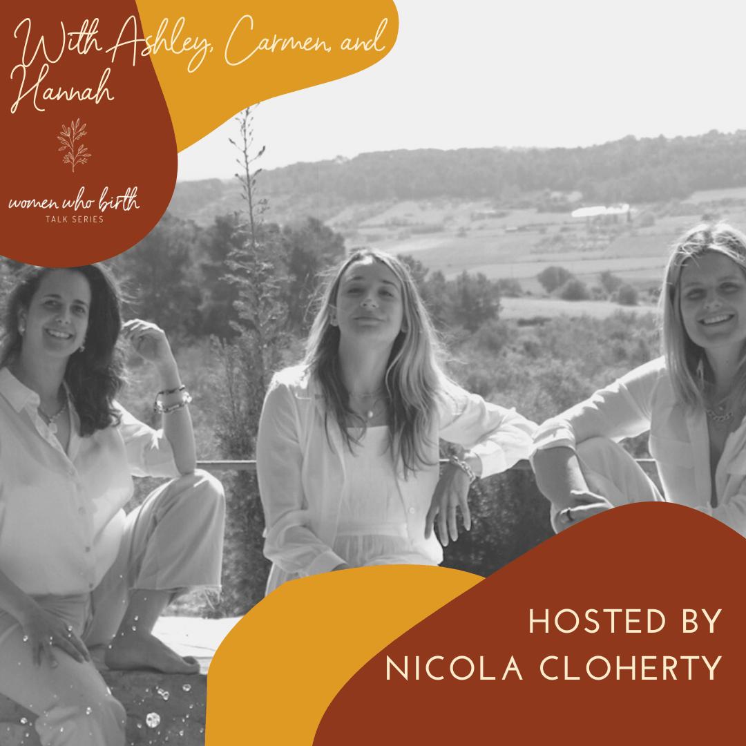 Ashley, Carmen and Hannah - New Way Of Work - and Nicola Cloherty - Women Who Birth - SELFISH with Nicola Cloherty Podcast